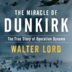 [PDF] [EPUB] The Miracle of Dunkirk: The True Story of Operation Dynamo Download