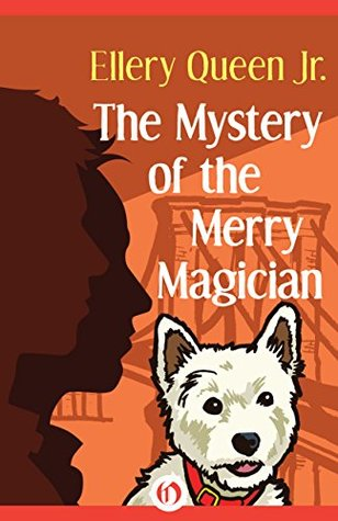 [PDF] [EPUB] The Mystery of the Merry Magician (The Ellery Queen Jr. Mystery Stories Book 10) Download by Ellery Queen Jr.