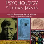 [PDF] [EPUB] The Other Psychology of Julian Jaynes: Ancient Languages, Sacred Visions, and Forgotten Mentalities Download