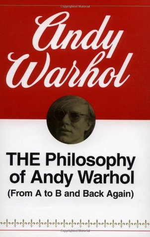 [PDF] [EPUB] The Philosophy of Andy Warhol (From A to B and Back Again) Download by Andy Warhol