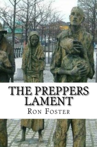 [PDF] [EPUB] The Preppers Lament Download by Ron Foster