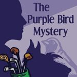 [PDF] [EPUB] The Purple Bird Mystery (The Ellery Queen Jr. Mystery Stories Book 9) Download