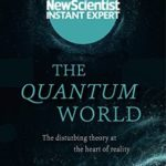 [PDF] [EPUB] The Quantum World: The disturbing theory at the heart of reality (New Scientist Instant Expert) Download