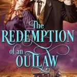 [PDF] [EPUB] The Redemption Of An Outlaw: A Clean Western Historical Romance Download