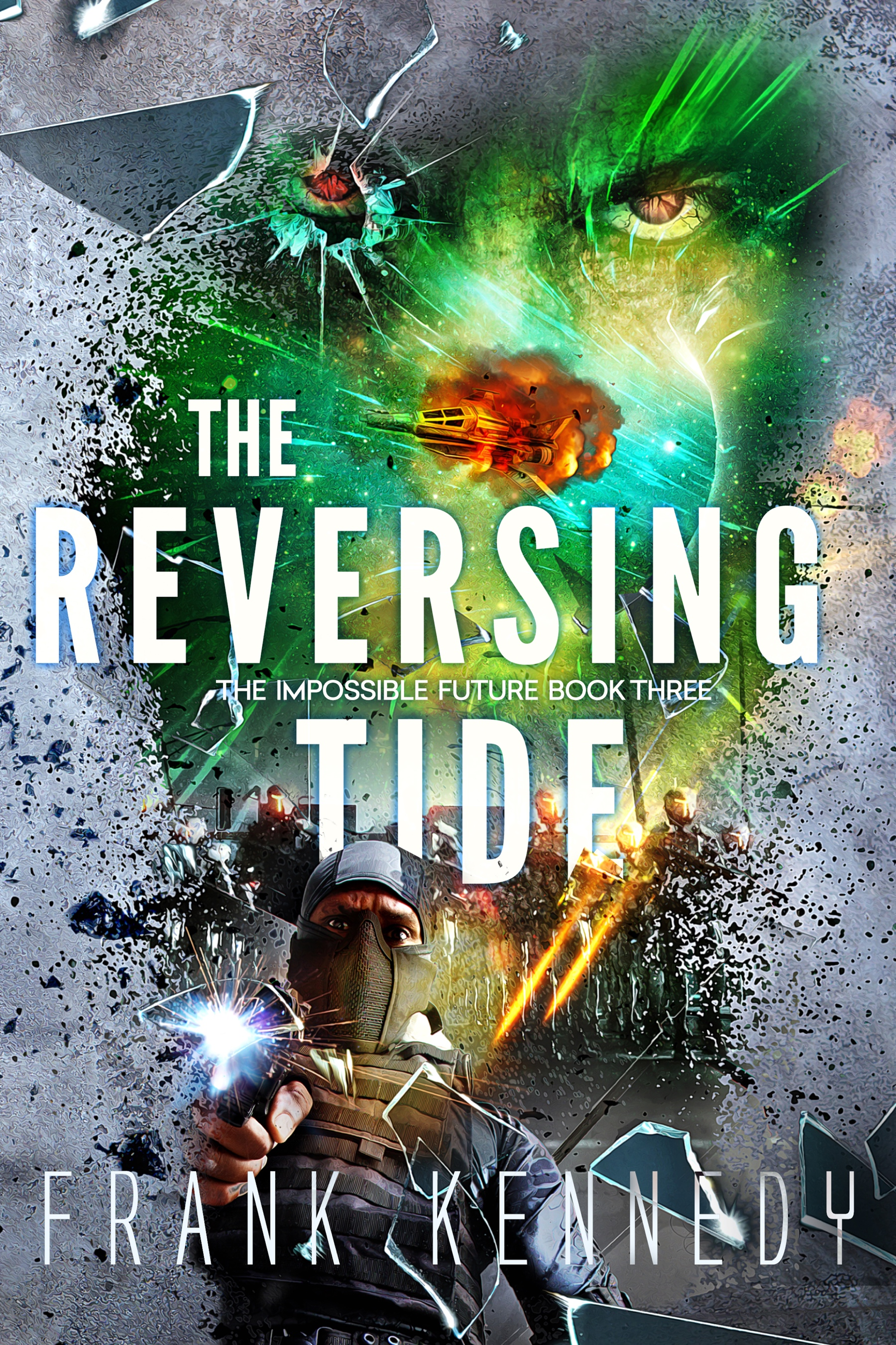 [PDF] [EPUB] The Reversing Tide (The Impossible Future, #3) Download by Frank  Kennedy