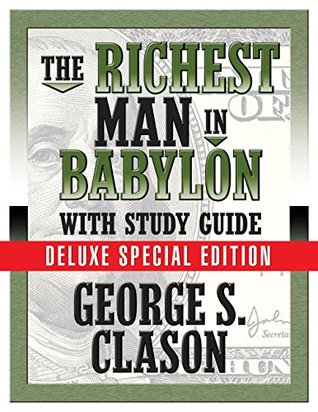 [PDF] [EPUB] The Richest Man in Babylon: With Study Guide Download by George S. Clason