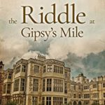 [PDF] [EPUB] The Riddle at Gipsy's Mile (An Angela Marchmont Mystery Book 4) Download