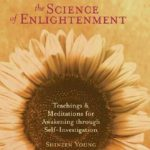[PDF] [EPUB] The Science of Enlightenment: Teachings and Meditations for Awakening Through Self-Investigation Download