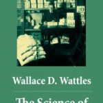 [PDF] [EPUB] The Science of Getting Rich (The Unabridged Classic by Wallace D. Wattles) Download