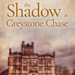 [PDF] [EPUB] The Shadow at Greystone Chase (An Angela Marchmont Mystery Book 10) Download