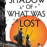 [PDF] [EPUB] The Shadow of What Was Lost (The Licanius Trilogy, #1) Download