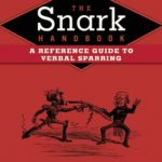 [PDF] [EPUB] The Snark Handbook: A Reference Guide to Verbal Sparring Download