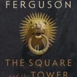[PDF] [EPUB] The Square and the Tower: Networks and Power, from the Freemasons to Facebook Download