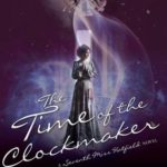 [PDF] [EPUB] The Time of the Clockmaker (Seventh Miss Hatfield, #2) Download