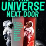 [PDF] [EPUB] The Universe Next Door: A Journey Through 55 Alternative Realities, Parallel Worlds and Possible Futures Download