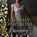 [PDF] [EPUB] The Unlikely Chaperone (Dorothy Mack Regency Romances) Download