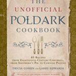 [PDF] [EPUB] The Unofficial Poldark Cookbook: 85 Recipes from Eighteenth-Century Cornwall, from Shepherd's Pie to Cornish Pasties Download