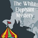 [PDF] [EPUB] The White Elephant Mystery (The Ellery Queen Jr. Mystery Stories Book 6) Download