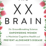 [PDF] [EPUB] The XX Brain: The Groundbreaking Science Empowering Women to Maximize Cognitive Health and Prevent Alzheimer's Disease Download