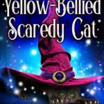 [PDF] [EPUB] The Yellow-Bellied Scaredy Cat (Lost Southern Magic #2) Download
