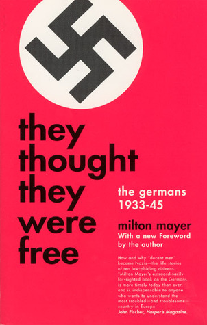 [PDF] [EPUB] They Thought They Were Free: The Germans 1933-45 Download by Milton Sanford Mayer
