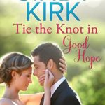 [PDF] [EPUB] Tie the Knot in Good Hope (Good Hope, #7) Download