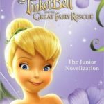 [PDF] [EPUB] Tinker Bell and the Great Fairy Rescue: The Junior Novelization (Disney Fairies) Download