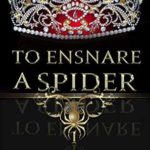 [PDF] [EPUB] To Ensnare a Spider (Woodside Academy #1) Download