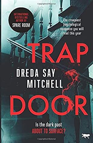 [PDF] [EPUB] Trap Door: the creepiest psychological suspense you will read this year Download by Dreda Say Mitchell