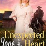 [PDF] [EPUB] Unexpected Love In The Heart Of Texas: A Clean Western Historical Romance Novel Download