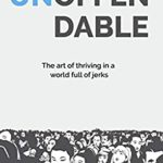 [PDF] [EPUB] Unoffendable: The Art of Thriving in a World Full of Jerks Download