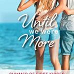 [PDF] [EPUB] Until We Were More (Summer of First Kisses Book 4) Download