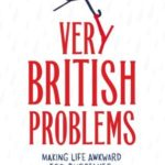 [PDF] [EPUB] Very British Problems: Making Life Awkward for Ourselves, One Rainy Day at a Time Download