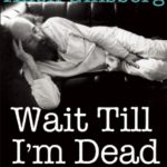[PDF] [EPUB] Wait Till I'm Dead: Uncollected Poems Download