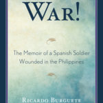 [PDF] [EPUB] War!: The Memoir of a Spanish Soldier Wounded in the Philippines Download