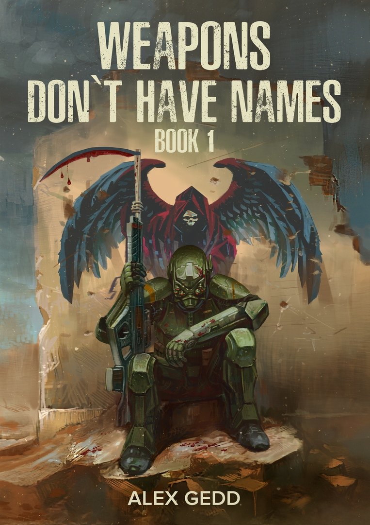 [PDF] [EPUB] Weapons Don't Have Names Download by Alex Gedd