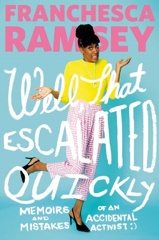 [PDF] [EPUB] Well, That Escalated Quickly: Memoirs and Mistakes of an Accidental Activist Download by Franchesca Ramsey