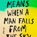 [PDF] [EPUB] What It Means When a Man Falls from the Sky Download