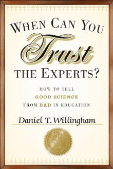 [PDF] [EPUB] When Can You Trust the Experts?: How to Tell Good Science from Bad in Education Download by Daniel T. Willingham