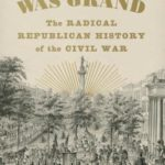 [PDF] [EPUB] When It Was Grand: The Radical Republican History of the Civil War Download
