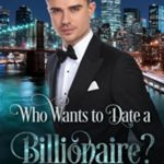 [PDF] [EPUB] Who Wants to Date a Billionaire? Download