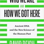 [PDF] [EPUB] Who We Are and How We Got Here: Ancient DNA and the New Science of the Human Past Download