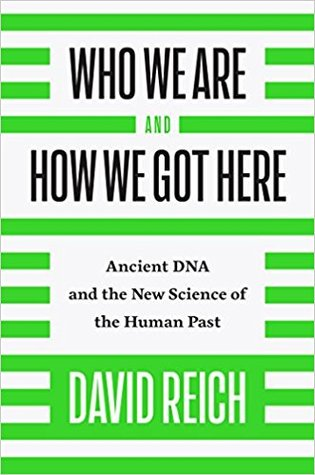[PDF] [EPUB] Who We Are and How We Got Here: Ancient DNA and the New Science of the Human Past Download by David Reich
