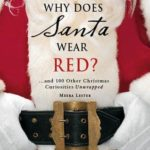 [PDF] [EPUB] Why Does Santa Wear Red?: …and 100 Other Christmas Curiousities Unwrapped! Download