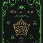 [PDF] [EPUB] Wiccapedia: A Modern-Day White Witch's Guide Download