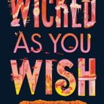 [PDF] [EPUB] Wicked As You Wish (A Hundred Names for Magic, #1) Download