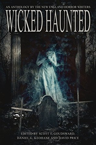 [PDF] [EPUB] Wicked Haunted: An Anthology by the New England Horror Writers Download by Scott T. Goudsward