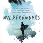 [PDF] [EPUB] Wildpreneurs: A Practical Guide to Pursuing Your Passion as a Business Download