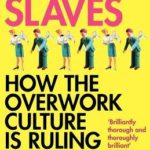 [PDF] [EPUB] Willing Slaves: How the Overwork Culture Is Ruling Our Lives Download