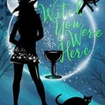 [PDF] [EPUB] Witch You Were Here (Nightshade Mystery #1) Download
